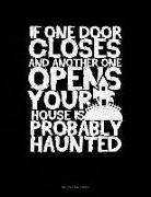 Engy Publishing - If One Door Closes and Another One Opens Your House Is Probably Haunted: Unruled Composition Book