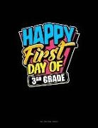 Engy Publishing - Happy First Day of 3rd Grade: Unruled Composition Book