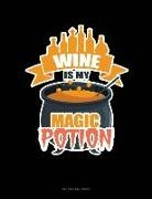 Engy Publishing - Wine Is My Magic Potion: Unruled Composition Book