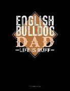Jeryx Publishing - English Bulldog Dad Life Is Ruff: 3 Column Ledger