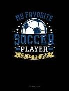 Jeryx Publishing - My Favorite Soccer Player Calls Me Dad: 3 Column Ledger
