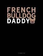 Jeryx Publishing - French Bulldog Daddy: 3 Column Ledger