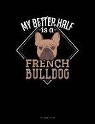Jeryx Publishing - My Better Half Is a French Bulldog: 3 Column Ledger