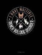 Jeryx Publishing - I Have Multiple French Bulldog Disorder: 3 Column Ledger
