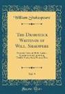 William Shakespeare - The Dramatick Writings of Will. Shakspere, Vol. 9