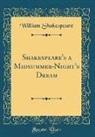 William Shakespeare - Shakespeare's a Midsummer-Night's Dream (Classic Reprint)