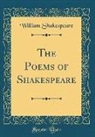 William Shakespeare - The Poems of Shakespeare (Classic Reprint)