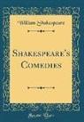 William Shakespeare - Shakespeare's Comedies (Classic Reprint)