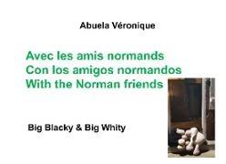 Véronique Abuela, Abuela Véronique - Avec les amis normands - Big Blacky & Big Whity