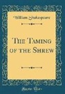William Shakespeare - The Taming of the Shrew (Classic Reprint)