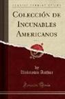 Unknown Author - Colección de Incunables Americanos, Vol. 16 (Classic Reprint)