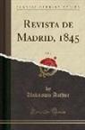 Unknown Author - Revista de Madrid, 1845, Vol. 7 (Classic Reprint)