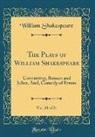 William Shakespeare - The Plays of William Shakespeare, Vol. 20 of 21