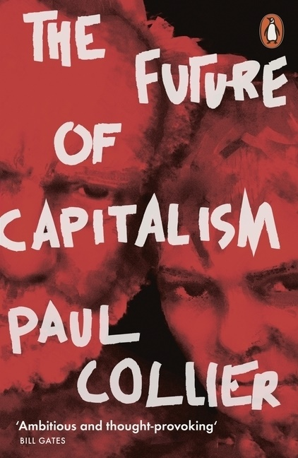 Paul Collier - The Future of Capitalism - Facing the New Anxieties