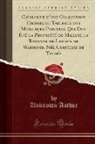 Unknown Author - Catalogue d'une Collection Choisie de Tableaux des Meilleurs Peintres, Qui Ont Été la Propriété de Madame la Baronne de Leyden de Warmond, Née Comtesse de Thom's (Classic Reprint)