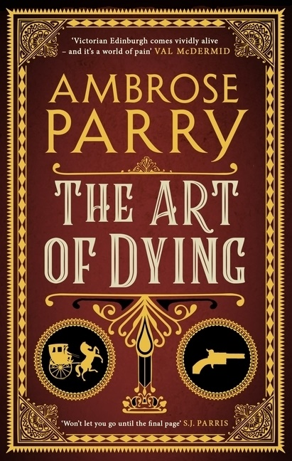 Ambrose Parry - The Art of Dying