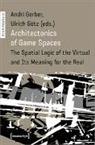 Andri Gerber, Ulrich Götz, Andri Gerber, Ulrich Götz - Architectonics of Game Spaces