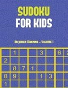 James Manning - Sudoku for Kids (Vol 1): Large print Sudoku game book with 100 Sudoku games: One Sudoku game per page: All Sudoku games come with solutions: Ma