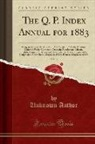 Unknown Author - The Q. P. Index Annual for 1883, Vol. 3