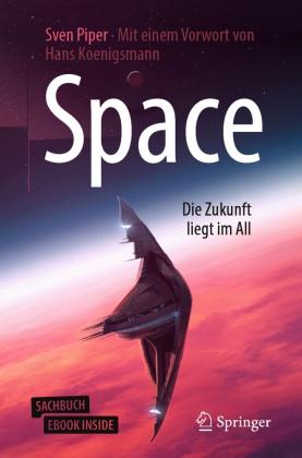 Sven Piper - Space - Die Zukunft liegt im All, m. 1 Buch, m. 1 E-Book