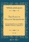 William Shakespeare - The Plays of William Shakespeare, Vol. 10