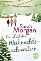 Sarah Morgan - Die Zeit der Weihnachtsschwestern