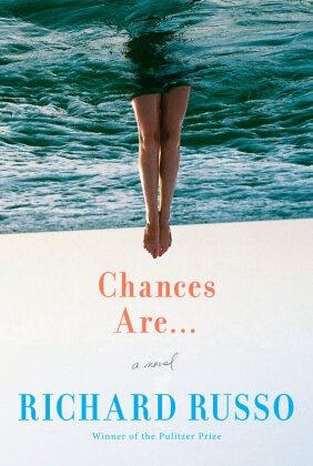 Richard Russo - Chances Are - A Novel