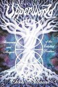 Chris Allaun, Christopher Allaun - Upperworld - Shamanism and Magick of the Celestial Realms