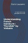 Gloria Lauzanne - Understanding french literature: Candide by Voltaire: Analysis of the key passages of the tale