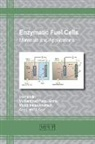 Mohd Imran Ahamed, Mohammad Faraz Ahmer, Inamuddin - Enzymatic Fuel Cells