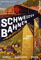 Hans-Peter Bärtschi - Schweizer Bahnen