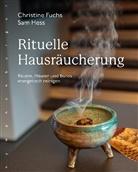 Christin Fuchs, Christine Fuchs, Sam Hess - Rituelle Hausräucherung