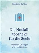 Rüdiger Dahlke, Ruediger (Dr. med.) Dahlke - Die Notfallapotheke für die Seele
