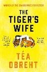 Tea Obreht - The Tiger's Wife