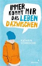 Kathrin Schrocke - Immer kommt mir das Leben dazwischen