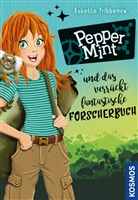 Babette Pribbenow - Pepper Mint - und das verrückt fantastische Forscherbuch