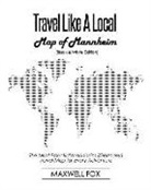Maxwell Fox - Travel Like a Local - Map of Mannheim (Black and White Edition): The Most Essential Mannheim (Germany) Travel Map for Every Adventure