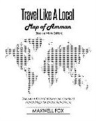 Maxwell Fox - Travel Like a Local - Map of Amman (Black and White Edition): The Most Essential Amman (Jordan) Travel Map for Every Adventure