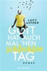 Lucy Astner - Gott hat auch mal 'nen schlechten Tag