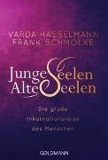 Varda Hasselmann, Frank Schmolke - Junge Seelen - Alte Seelen - Die große Inkarnationsreise des Menschen