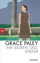 Grace Paley - Am selben Tag, später