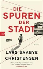 Lars Saabye Christensen - Die Spuren der Stadt