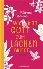 Bianca Marais - Wie man Gott zum Lachen bringt
