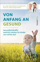 Klaus-Diete Früchtenicht, Klaus-Dieter Früchtenicht, Georg Seifert - Von Anfang an gesund