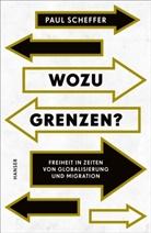 Paul Scheffer - Wozu Grenzen?