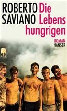 Roberto Saviano - Die Lebenshungrigen