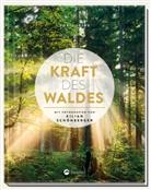 Dori Iding, Doris Iding, Kilian Schönberger, Kilian Schönberger, Kilian Schönberger - Die Kraft des Waldes