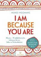 Mungi Ngomane - I am because you are