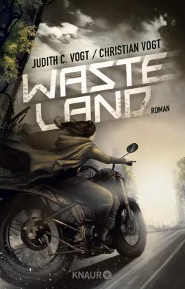 Christian Vogt, Judith Vogt, Judith C. Vogt - Wasteland - Roman