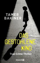Tame Bakiner, Tamer Bakiner, Matilda Walzer - Das gestohlene Kind